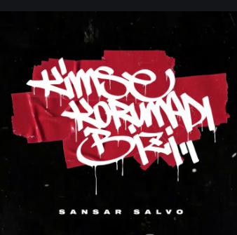 Sansar Salvo Kimse Korumadi Bizi Mp3 Indir Muzik Dinle Kimse Korumadi Bizi Download