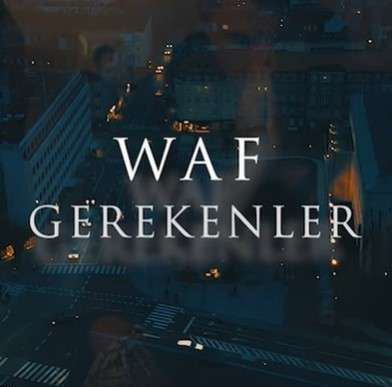 Waf Gerekenler (2021)