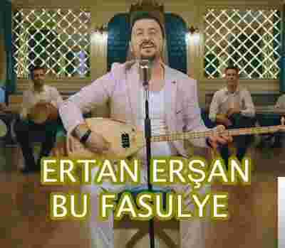 Ertan Erşan Bu Fasulye (2019)