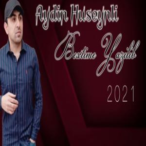 Aydın Hüseynli Bextime Yazilib (2021)