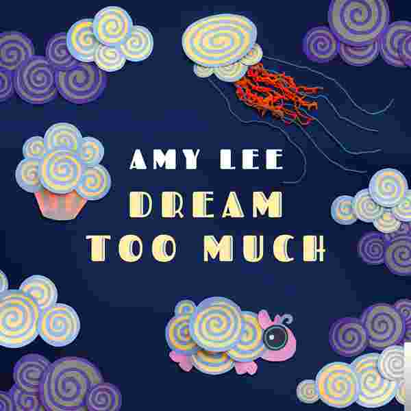 Dream Too Much (2016) albüm kapak resmi