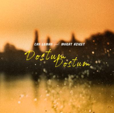 Can Leman Dostum Dostum (2021)