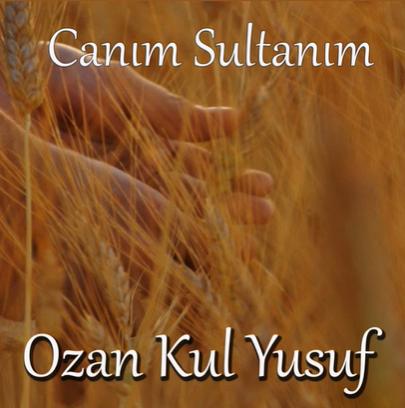 Ozan Kul Yusuf Canım Sultanım (2019)