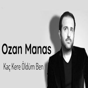 Ozan Manas Kaç Kere Öldüm Ben (2021)