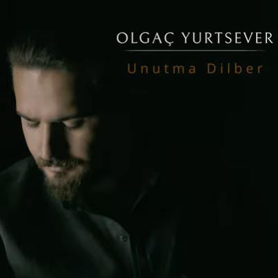 Olgaç Yurtsever Unutma Dilber (2020)