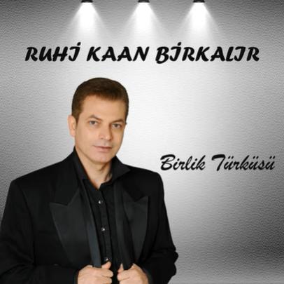 Ruhi Kaan Birkalır Birlik Türküsü (2020)