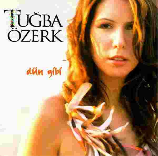 Tuğba Özerk Dün Gibi (2002)