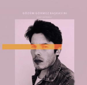 Gözüm Görmez Başkasını (2020) albüm kapak resmi