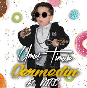 Umut Timur Feat Mrc Vermedin Mp3 Indir Muzik Dinle Feat Mrc