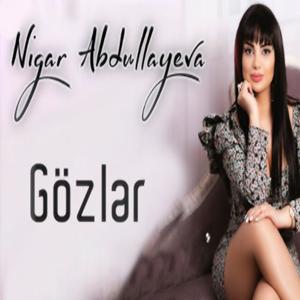 Nigar Abdullayeva Gözler (2021)