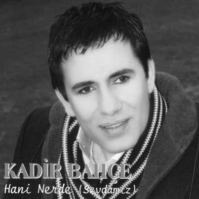 Kadir Bahçe Hani Nerde (2018)