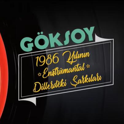 Göksoy 1986 Yılının Enstrumantal Dillerdeki Şarkıları (1986)