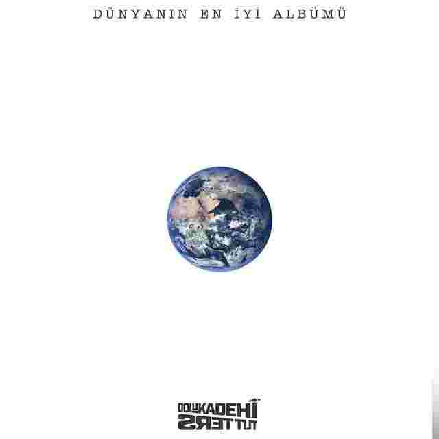Dolu Kadehi Ters Tut Dünyanın En İyi Albümü (2017)