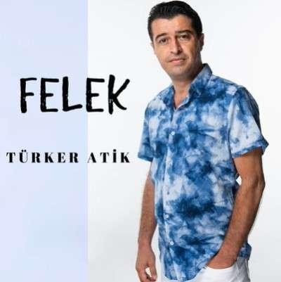 Türker Atik Felek (2021)