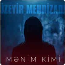 Uzeyir Mehdizade Menim Kimi (2020)