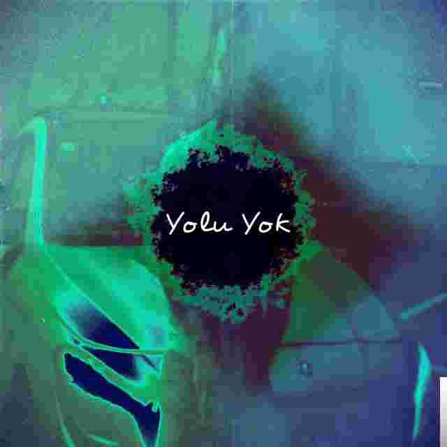 Yolu Yok (2018) albüm kapak resmi