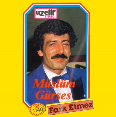 Müslüm Gürses Fark Etmez (1987)