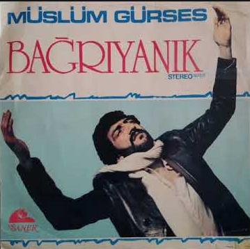 Müslüm Gürses Bağrıyanık (1979)