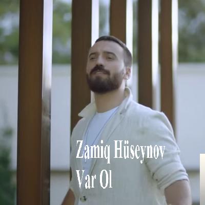 Zamiq Huseynov Var Ol Mp3 Indir Muzik Dinle Var Ol Download