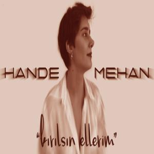Hande Mehan Kırılsın Ellerim (2021)