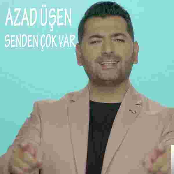 Azad Üşen Senden Çok Var (2018)