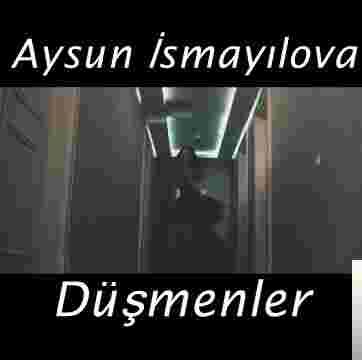Aysun Ismayilova Dusmenler Mp3 Indir Muzik Dinle Dusmenler Download