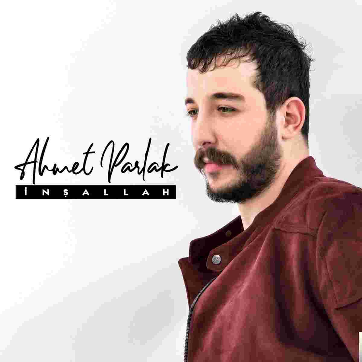 Ahmet Parlak İnşallah (2019)