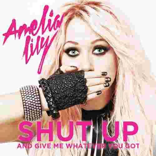 Amelia Lily Shut Up (2014)