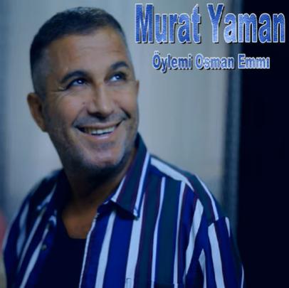 Murat Yaman Öyle Mi Osman Emmi (2021)